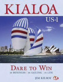 KIALOA US-1: Dare To Win In Business / In Sailing / In Life