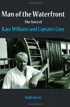 Man of the Waterfront The Story of Kaye Williams and Captain's Cove