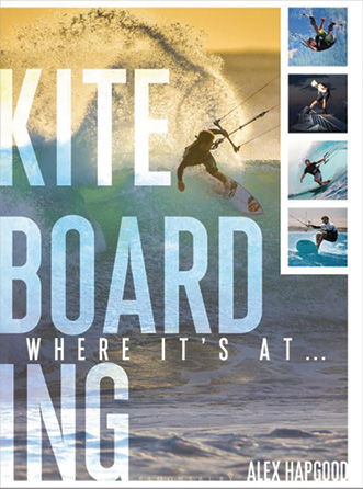 Book Review: Kiteboarding: Where It's At… By Alex Hapgood