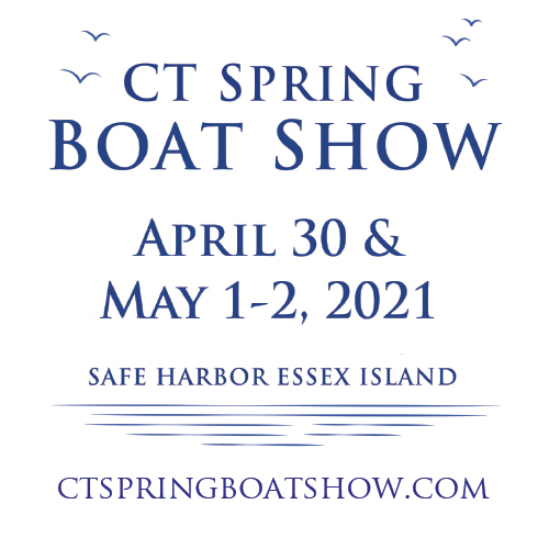The 2021 CT Spring Boat Show in Essex, CT is On