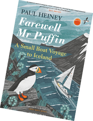 Farewell Mr Puffin A Small Boat Voyage to Iceland